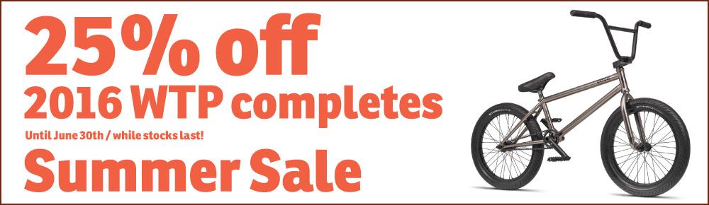 BMX BUtikken Summer Sale - 25% Off 2016 WTP Completes